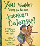 Salariya, David: You Wouldn&#39;t Want to Be an American Colonist: A Settlement You&#39;d Rather Not Start