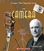 The Camera (Inventions That Shaped the…