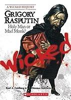 Wicked: Grigory Rasputin, Holy Man or Mad…