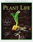 Plant Life (Straightforward Science) by…