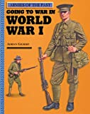 Gilbert, Adrian: Going to War in World War I