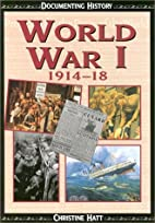 World War 1 1914-18 (Documenting History) by…