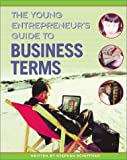 Schiffman, Stephan: The Young Entrepreneur's Guide to Business Terms (Watts Reference)