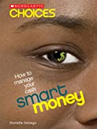 Smart Money: How to Manage Your Cash…