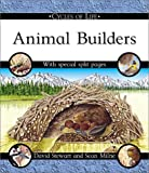 Stewart, David: Animal Builders (Cycles of Life (Paperback Franklin Watts))
