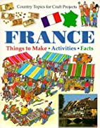 France: Things to Make, Activities, Facts…