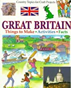 Great Britain: Things to Make, Activities,…