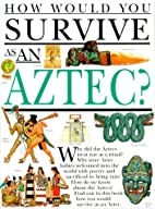 How Would You Survive As an Aztec? by Fiona…