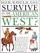 How Would You Survive in the American West?…