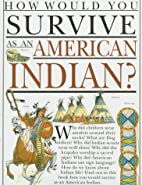 How Would You Survive As an American Indian…