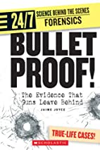 Bullet Proof!: The Evidence that Guns Leave…