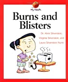 Burns and Blisters (My Health) by Alvin…
