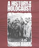 Bauer, Yehuda: A History of the Holocaust