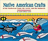 Corwin, Judith Hoffman: Native American Crafts of the Northwest Coast, the Arctic, and the Subarctic (Native American Crafts)