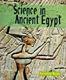 Woods, Geraldine: Science in Ancient Egypt