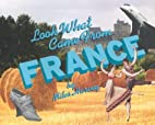 Look What Came From France by Miles Harvey
