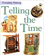 Telling the Time (Everyday History) by…