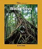 Wacky Trees (Watts Library: Plants and…