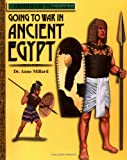 Millard, Anne: Going to War in Ancient Egypt (Armies of the Past)