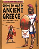 Gilbert, Adrian: Going to War in Ancient Greece