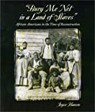 Hansen, Joyce: Bury Me Not in a Land of Slaves: African-Americans in the Time of Reconstruction (Single Title: Social Studies)