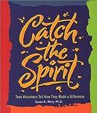 Catch the Spirit: Teen Volunteers Tell How…