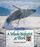 Collard, Sneed B.: A Whale Biologist at Work