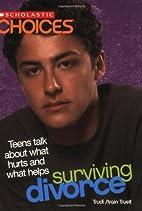 Surviving Divorce: Teens Talk about What…