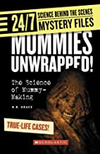 Mummies Unwrapped!: The Science of…