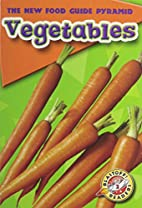 Vegetables (Blastoff! Readers: the New Food…
