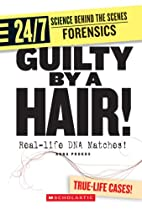 Guilty by a Hair!: Real-life DNA Matches! by…