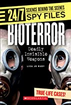 Bioterror: Deadly Invisible Weapons by Lisa…