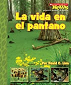 LA VIDA EN EL PANTANO by David C. Lion