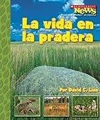 LA VIDA EN LA PRADERA by David C. Lion