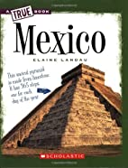 Mexico (True Books: Geography) by Elaine…