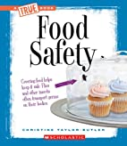 Food Safety (True Books: Food) by Christine…