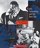 Elish, Dan: Louis Armstrong and the Jazz Age (Cornerstones of Freedom: Second)