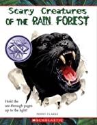 Scary Creatures of the Rain Forest by Penny…
