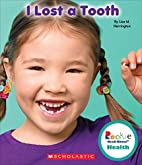 I Lost a Tooth (Rookie Read-About Health) by…