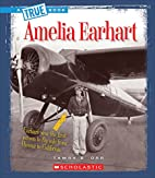 Amelia Earhart (True Books: Biographies) by…