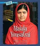 Malala Yousafzai (True Books: Biographies)…