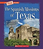 The Spanish Missions of Texas (True Books)…