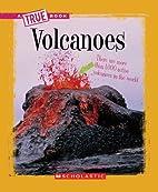 Volcanoes (True Books: Nature) by Elaine…
