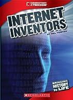 Internet Inventors (Cornerstones of Freedom,…