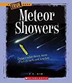 Meteor Showers (True Books: Space) by J. A.…