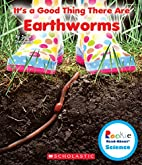 It's a Good Thing There Are Earthworms…