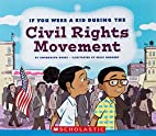 If You Were a Kid During the Civil Rights…