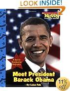 Meet President Barack Obama (Scholastic News Nonfiction Readers: Let's Visit the White House)