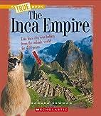The Inca Empire (True Books: Ancient…