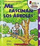 Meister, Cari: Me fascinan los arboles / I Love Trees (Rookie Ready to Learn En Espanol) (Spanish Edition)